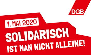 1. Mai 2020 - Solidarisch ist man nicht alleine!